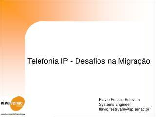 Flavio Ferucio Estevam Systems Engineer flavio.festevam@sp.senac.br