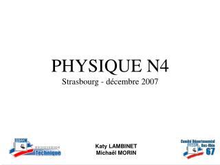 PHYSIQUE N4 Strasbourg - décembre 2007