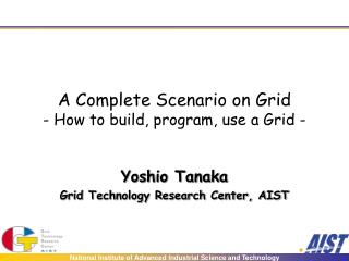 A Complete Scenario on Grid - How to build, program, use a Grid -