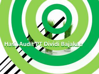 Hasil Audit PT Dividi Bajakan