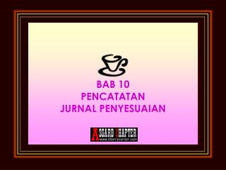 BAB 10 PENCATATAN JURNAL PENYESUAIAN