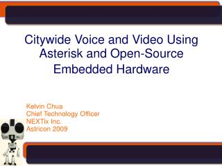 Citywide Voice and Video Using Asterisk and Open-Source Embedded Hardware
