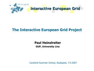 The Interactive European Grid Project