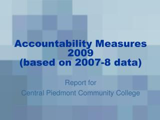 Accountability Measures 2009 (based on 2007-8 data)