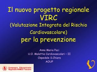 Anna Maria Paci U.O. Malattie Cardiovascolari – II Ospedale S.Chiara AOUP