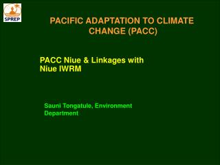 PACIFIC ADAPTATION TO CLIMATE  CHANGE (PACC)