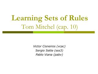 Learning Sets of Rules Tom Mitchel (cap. 10)