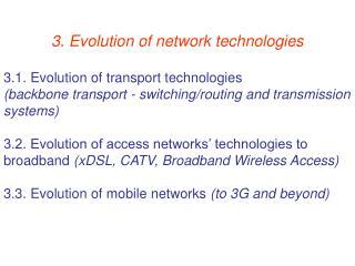 3. Evolution of network technologies 3.1. Evolution of transport technologies