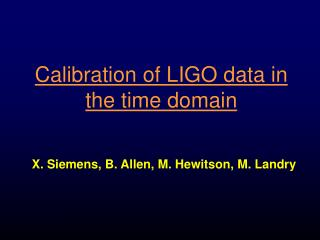 Calibration of LIGO data in the time domain