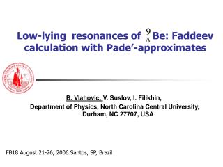 Low-lying  resonances of    Be: Faddeev calculation with Pade'-approximates