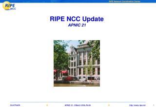 RIPE NCC Update APNIC 21