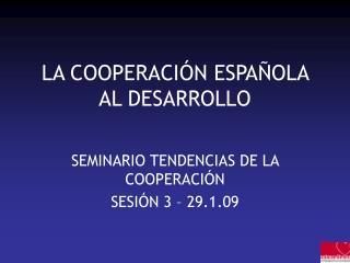 LA COOPERACI�N ESPA�OLA AL DESARROLLO