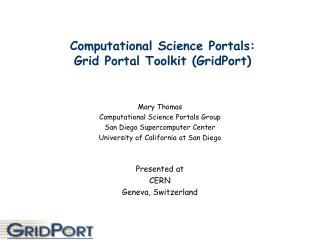 Computational Science Portals: Grid Portal Toolkit (GridPort)