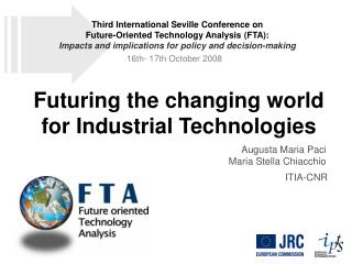 Futuring the changing world for Industrial Technologies