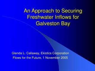 An Approach to Securing Freshwater Inflows for  Galveston Bay