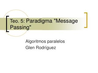 "Teo. 5:  Paradigma ""Message Passing"""