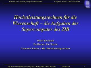 Höchstleistungsrechnen für die Wissenschaft – die Aufgaben der Supercomputer des ZIB