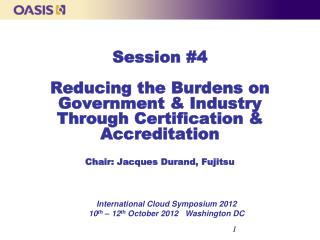International Cloud Symposium 2012    10 th  – 12 th  October 2012   Washington DC