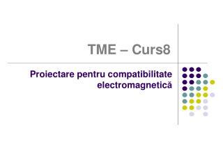 TME  � Curs 8