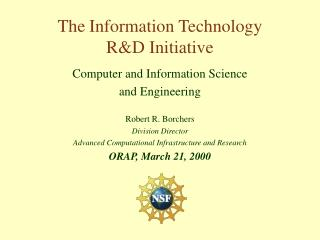 The Information Technology  R&D Initiative