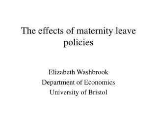 The effects of maternity leave policies