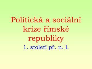 Politick� a soci�ln� krize ?�msk� republiky