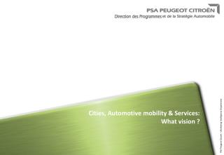Cities, Automotive mobility & Services: What vision ?