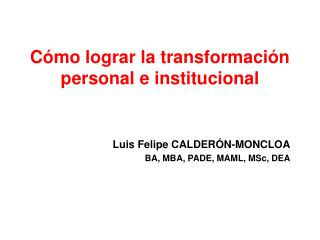 Cómo lograr la transformación personal e institucional