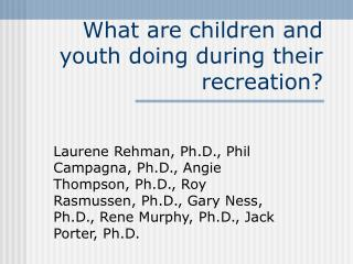 What are children and youth doing during their recreation?