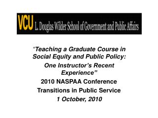 """ Teaching a Graduate Course in Social Equity and Public Policy:"