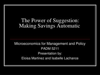 The Power of Suggestion: Making Savings Automatic