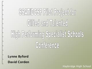 SSAT/DCSF Pilot Project for Gifted and Talented High Performing Specialist Schools Conference