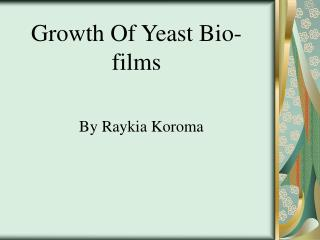 Growth Of Yeast Bio-films