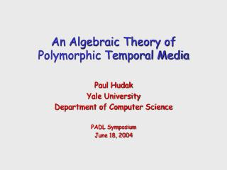An Algebraic Theory of Polymorphic Temporal Media
