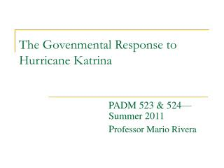 The Govenmental Response to Hurricane Katrina