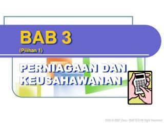 BAB 3  (Pilihan 1) PERNIAGAAN DAN KEUSAHAWANAN