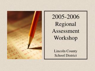 2005-2006  Regional Assessment Workshop Lincoln County School District