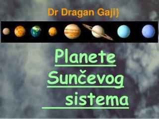 Dr Dragan Gaji}