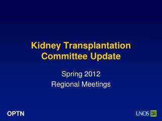 Kidney Transplantation Committee Update