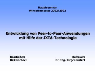 Entwicklung von Peer-to-Peer-Anwendungen mit Hilfe der JXTA-Technologie