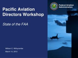 Pacific Aviation Directors Workshop State of the FAA