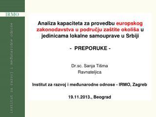 Dr.sc. Sanja Tišma Ravnateljica Institut za razvoj i međunarodne odnose - IRMO, Zagreb
