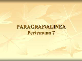 PARAGRAF/ALINEA Pertemuan 7