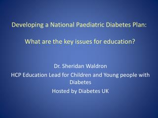 Developing a National Paediatric Diabetes Plan:  What are the key issues for education?