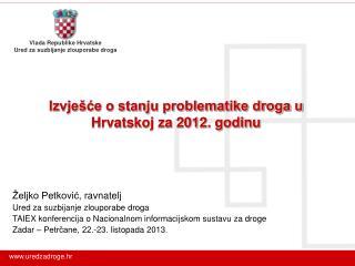 Izvješće o stanju problematike droga u Hrvatskoj za 2012. godinu
