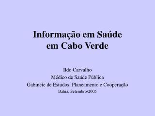 Informação em Saúde  em Cabo Verde