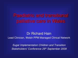 Dr Richard Hain Lead Clinician, Welsh PPM Managed Clinical Network