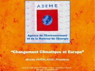 """""""Changement Climatique  et Europe """" Michèle PAPPALARDO, Présidente"""