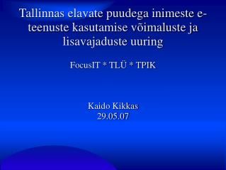 Tallinnas elavate puudega inimeste e-teenuste kasutamise võimaluste ja lisavajaduste uuring