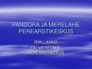 PANDORA JA MERELAHE PEREARSTIKESKUS